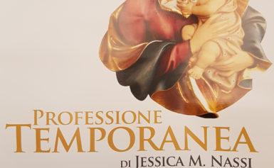 Professione Temporanea di Jessica M. Nassi