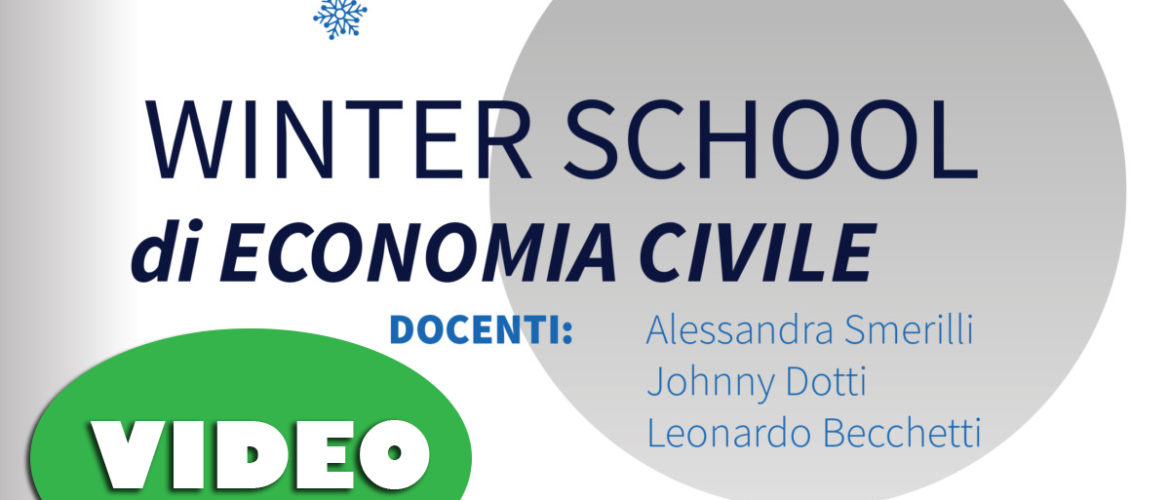 Winter School di Economia Civile: Video